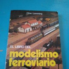 Hobbys: EL LIBRO DEL MODELISMO FERROVIARIO - ED. DE VECCHI - 1982 - 142 PAG.. Lote 207983216