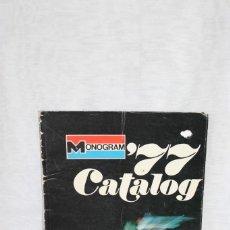 Hobbys: CATALOGO MONOGRAM 1977. Lote 254793625