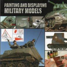 Hobbys: PAINTING AND DISPLAYING MILITARY MODELS, VOLUMEN I, EN INGLES. 132 PAGINAS.. Lote 276668813
