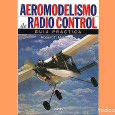 Hobbys: LIBRO TITULADO; AEROMODELISMO DE RADIO CONTROL. GUÍA PRÁCTICA (OCASIÓN). Lote 280113213
