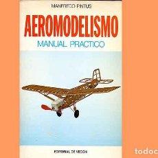 Hobbys: LIBRO TITULADO: AEROMODELISMO. MANUAL PRÁCTICO DE M. PINTUS (OCASIÓN). Lote 280113303