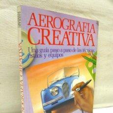 Hobbys: AEROGRAFIA CREATIVA - TÉCNICAS, HABILIDADES Y EQUIPOS ( BRUME EDICIONES ). Lote 286287183