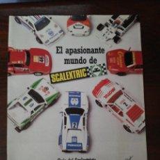 Hobbys: EL APASIONANTE MUNDO DEL SCALEXTRIC. GUÍA DEL SCALEXTRISTA. AÑO 1987 EXIN. Lote 287103253