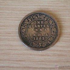 Monedas antiguas de Asia: MONEDA INDIA 1862 - REINA VICTORIA - ONE QUARTER ANNA. Lote 51371855