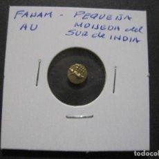 Monedas antiguas de Asia: FANAM PEQUEÑA MONEDA DE ORO DEL SUR DE LA INDIA. Lote 121932423