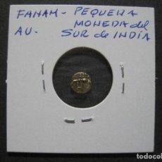 Monedas antiguas de Asia: FANAM PEQUEÑA MONEDA DE ORO DEL SUR DE LA INDIA. Lote 121932691