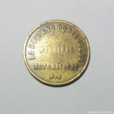 Monedas antiguas de Europa: FICHA LA HISPANO PORTUGUESA MAQUINAS AUTOMATICAS. Lote 122257135