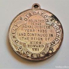 Monedas antiguas de Europa: REY EDUARDO VIII DAILY DISPATCH CUMPLEAÑOS CLUB MEDALLÓN 1935-1936. Lote 172402898