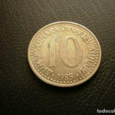 Monedas antiguas de Europa: YUGOSLAVIA 10 DINARA 1985. Lote 180893498