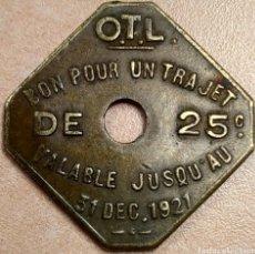 Monedas antiguas de Europa: FICHA OTL BON POUR UN TRAJET DE 25 CTS. Lote 221099426
