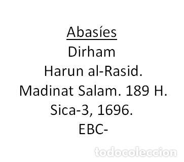 Monedas antiguas: ABASIES, DIRHAM Harun al-Rasid Madinat Salam 189H - Foto 2 - 261254815