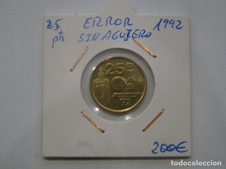Monedas con errores: NUMISMÁTICA REQUEJO ERROR 25 PESETAS SIN AGUJERO 1992 - Foto 2 - 174435217