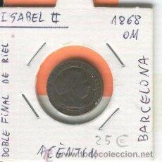 Monedas de España: MONEDA ANTIGUA. ISABEL II. BARCELONA. 1868. I CENTIMO. OM. DOBLE CORTE DE RIEL. ERROR. RARA. . Lote 26135142
