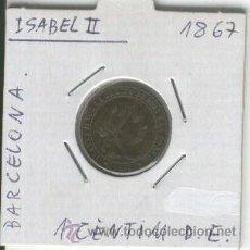 Monedas de España: MONEDA ANTIGUA. ISABEL II. 1 CENTIMO DE ESCUDO. AÑO 1867.MUY BUENA CONSERVACION.BARCELONA. . Lote 26619544
