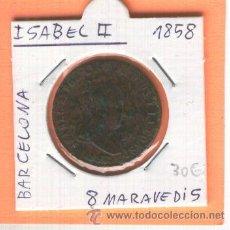 Monedas de España: MONEDA ANTIGUA ISABEL II 8 MARAVEDIS OCHO MARAVEDIS CECA BARCELONA AÑO 1858 RARA. Lote 26787319