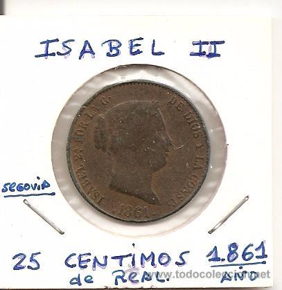 FECHA RARA Y BUSCADA MONEDA DE ISABEL II 1861 (COBRE) 25 CÉNTIMOS DE REAL CECA SEGOVIA. MBC+ (Numismática - España Modernas y Contemporáneas - De Isabel II (1.834) a Alfonso XIII (1.931))