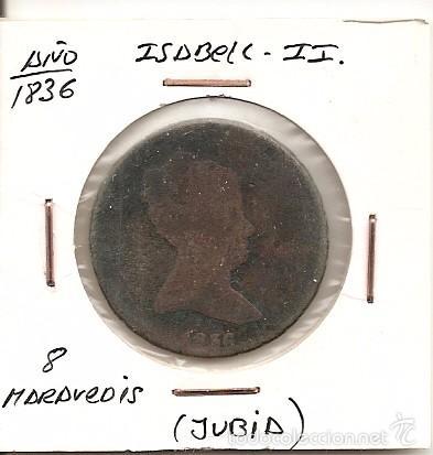 MUY RARA MONEDA DE COLECCIÓN (FECHA MUY ESCASA) ISABEL II JUBIA 1836 8 MARAVEDÍS (COBRE) BC+ (Numismática - España Modernas y Contemporáneas - De Isabel II (1.834) a Alfonso XIII (1.931))