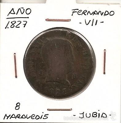 RARA MONEDA DE COLECCIÓN (FECHA MUY ESCASA). FERNANDO VII 1827 JUBIA 8 MARAVEDÍS (COBRE). MBC- (Numismática - España Modernas y Contemporáneas - De Reyes Católicos (1.474) a Fernando VII (1.833))