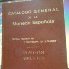 Monedas de España: CATALOGO GENERAL DE LA MONEDA ESPAÑOLA 1700/1868. Lote 85932416