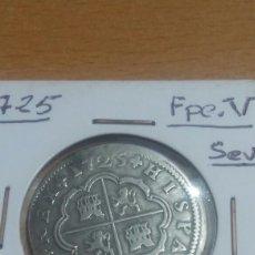 Monedas de España: MONEDA PLATA 2 REALES FELIPE V. 1725 SEVILLA CALIDAD MBC. Lote 110821483