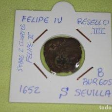 Monedas de España: FELIPE IV RESELLO IIII 1652 BURGOS-SEVILLA SOBRE 2 CUARTOS FELIPE II REFE; 2988. Lote 181192706