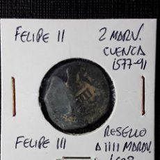 Monedas de España: FELIPE II 2 MARAV. CUENCA 1577-91- FELIPE III RESELLO A IIII 1603. Lote 210348938