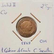 Monedas de España: ISABEL II, 1 CENTIMO DE ESCUDO, DE 1868, CECA SEVILLA. ORIGINAL.. Lote 235167290