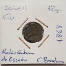 Monedas de España: ISABEL II, MEDIO CENTIMO DE ESCUDO, CON GRANOS, DE 1868, OM,C. BARCELONA, PATINA PRECIOSA. ORIGINAL.. Lote 235413340