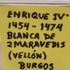 Monedas de España: ENRIQUE IV, BLANCA DE 2 MARAVEDIES DE VELLON, CECA DE BURGOS, (MIRAR FOTOS). Lote 237729980