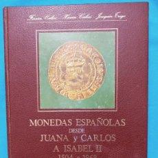 Monedas de España: MONEDAS ESPAÑOLAS DESDE JUANA Y CARLOS A ISABEL II 1504-1868. Lote 242869070