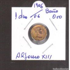 Monedas de España: MONEDA ESPAÑOLA LA QUE VES ALFONSO XIII 1 CTMOS 1906/6 LA QUE VES BAÑO DE ORO. Lote 269282588