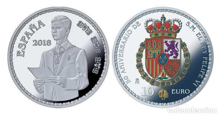 ESPAÑA 10 EURO PLATA 2018 PROOF 50 ANIV. DE S.M. REY FELIPE - 8 REALES (TIPO 1) (Numismática - España Modernas y Contemporáneas - Felipe VI)