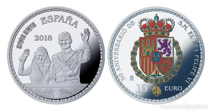 ESPAÑA 10 EURO PLATA 2018 PROOF 50 ANIV. DE S.M. REY FELIPE - 8 REALES (TIPO 3) (Numismática - España Modernas y Contemporáneas - Felipe VI)