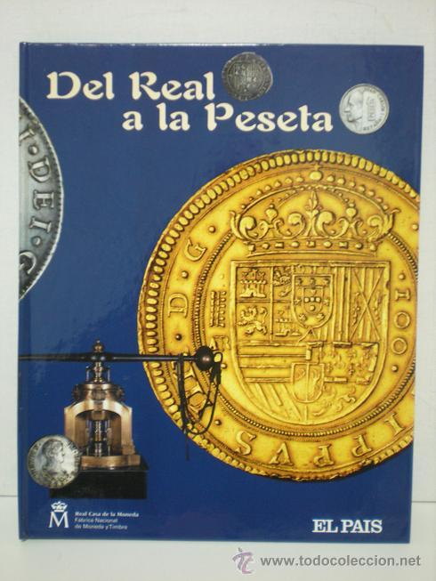 DEL REAL A LA PESETA (Numismática - España Modernas y Contemporáneas - FNMT)