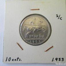 Monedas Franco: ESTADO ESPAÑOL * 10 CENTIMOS 1953 *S/C. Lote 156855498