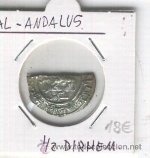 MONEDA HIPANO ARABE. AL-ANDALUS. ANDALUSI. MEDIA DIRHEM. 1/2 . PLATA. (Numismática - Hispania Antigua - Hispano Árabes)