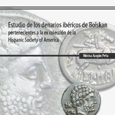 Monedas ibéricas: ¡NOVEDAD 2017! ESTUDIO DE LOS DENARIOS IBERICOS DE BOLSKAN DE M. ARAGÓN. Lote 105967035