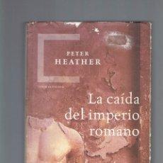 Moedas Império Romano: LA CAIDA DEL IMPERIO ROMANO POR PETER HEATHER 2005 TIEMPO DE HISTORIA. Lote 210306165