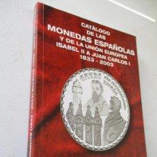 Monedas Juan Carlos I: CATÁLOGO DE LAS MONEDAS ESPAÑOLAS Y DE LA UNIÓN EUROPEA-ISABEL II A JUAN CARLOS I-1833-2003- ED:2004. Lote 155827986