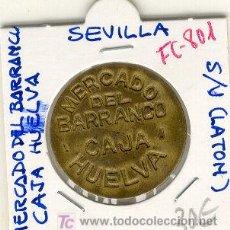 Monedas locales: (FC-801)FICHA MERCADO DEL BARRANCO CAJA HUELVA DE SEVILLA S/V.. Lote 4379291