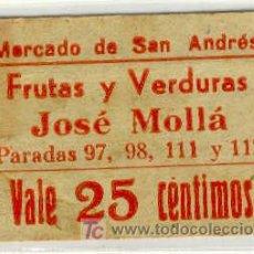 Monedas locales: (FC-934)VALE 25 CTS.FRUTAS Y VERDURAS JOSE MOLLA MERCADO DE SAN ANDRES(BARCELONA)-. Lote 5129473