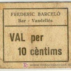 Monedas locales: (FC-1078)VALE 10 CTS.BAR DE FREDERIC BARCELO DE VANDELLOS(TARRAGONA)-GUERRA CIVIL. Lote 5875695