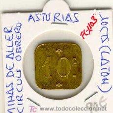 Monedas locales: (FC-1103)FICHA 10 CTS.MINAS DE ALLER-CIRCULO OBRERO(ASTURIAS).. Lote 6211005