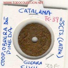 Monedas locales: FICHA (FC-39) 25 CTS.COOP.OBRERA DE PINEDA GUERRA CIVIL. Lote 1843203