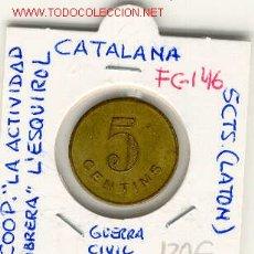 Monedas locales: FICHA (FC-146) 5 CTS.COOPERATIVA LA ACTIVITAT OBRERA L´ESQUIROL - GUERRA CIVIL. Lote 1852212