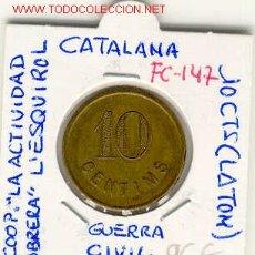 Monedas locales: FICHA (FC-147) 10 CTS.COOPERATIVA LA ACTIVITAT OBRERA L´ESQUIROL - GUERRA CIVIL. Lote 1852213
