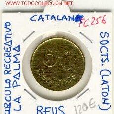 Monedas locales: (FC-256) FICHA 50 CTS.CIRCULO RECREATIVO LA PALMA DE REUS. Lote 2399238