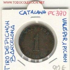Monedas locales: (FC-390)VALE POR 1 PICHON -TIRO DE PICHON DE BARCELONA. Lote 52443692
