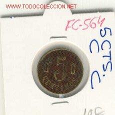 Monedas locales: (FC-564) FICHA 5 CTS.DESCONOCIDA. Lote 2992560