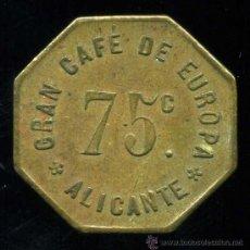 Monedas locales: FICHA DE 75 CTMS. GRAN CAFE DE EUROPA. ALICANTE AÑOS 30-40. Lote 24659876
